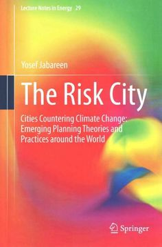 The Risk City: Cities Countering Climate Change: Emerging Planning Theories and Practices Around the World