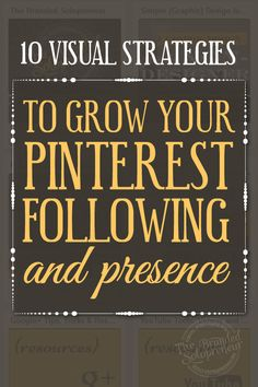 10 Visual Strategies To Grow Your #Pinterest Following and Presence {with examples of each} #socialmedia