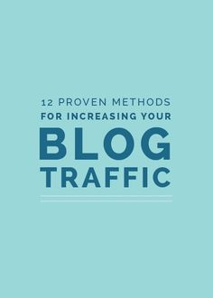 12 Proven Methods for Increasing Your Blog Traffic Today - Elle & Company