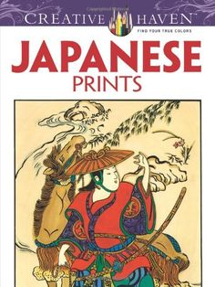 Creative Haven Japanese Prints Coloring Book Books By Ed Sibbett Jr