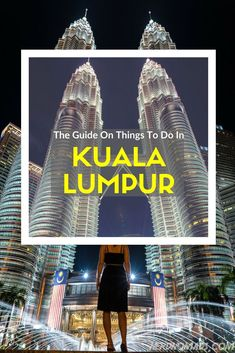 The ultimate guide to Things To Do In Kuala Lumpur. Here you get an overview of all the things you must see and do in Kuala Lumpur Malaysia Backpacking South America, Backpacking Europe, Travel Guides, Travel Tips, Kuala Lumpur Travel, Malaysia Travel Guide, Australia Travel, Asia Travel, Where To Go