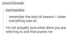 It's every show my friend