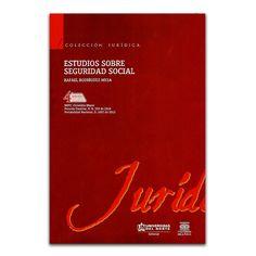 Estudios sobre seguridad social – Rafael Rodríguez Mesa – Universidad del Norte www.librosyeditores.com Editores y distribuidores.