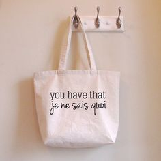 """You have that """"je ne sais quoi"""" Tote-Bag $22 - SunnyMorningDesigns - #etsygifts"""
