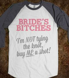 Bride's Bitches - Kissing the Single Life Goodbye - Skreened T-shirts, Organic Shirts, Hoodies, Kids Tees, Baby One-Pieces and Tote Bags