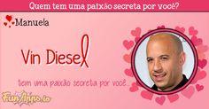 Manuela: Descobrir quem tem uma paixão secreta por você.