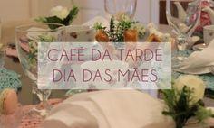 Café da Tarde Dia das Mães