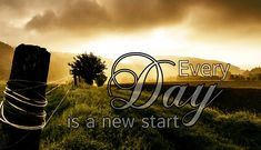 [New] The 10 Best Inspirational Quotes Today (with Pictures) - Every day is a new Start ! Failure will never overtake me if my determination to succeed is strong enough _ .