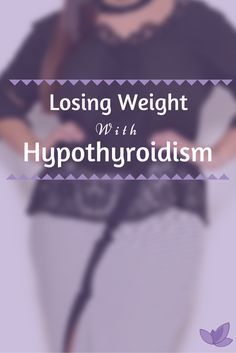 How to Lose Weight With Hypothyroidism Without Feeling Hungry | www.carobcherub.com | Losing weight with a thyroid problem can be frustrating. The symptoms alone are depressing. Check out my diet and recommended supplements for management and treatment. Exercise does help, but it's not the only way… foods help too. @carobcherub