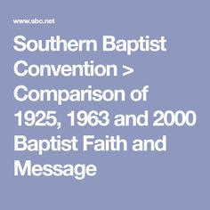 Southern Baptist Convention > Comparison of 1925, 1963 and 2000 Baptist Faith and Message