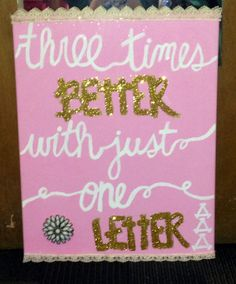 ΔΔΔ Tri Delta Sorority Craft - For @Erin B B B Thompson :)