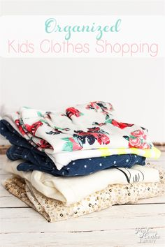 Super simple way for organizing the Kids Clothes shopping each season. Great printable to help with organization and budget.