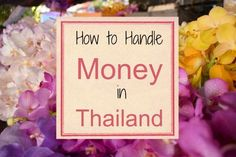 How to handle money in Thailand, tips on currency exchange, cash points, cards and carrying money in Thailand. More Baht for your buck. Thailand Honeymoon, Thailand Travel Tips, Bangkok Travel, Phuket Thailand, Asia Travel, Take Money, How To Get Money, Thailand Adventure, World Coins