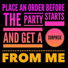Order before party starts free gift