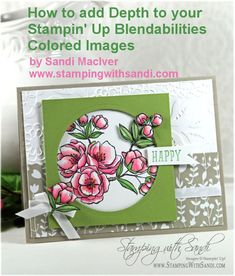 Demonstrator Sandi MacIver shares her techniques for adding depth to the Stampin Up Blendabilities images that she colors this video uses the new Indescribab...