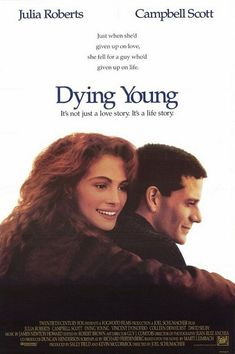 Dying Young (1991) - Love the soundtrack to this movie too!