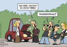 - Den ADAC solltest du rufen! ADAC!  + Thunderstruck!!   #karikatur #humor #spruch #sprüche #lustig #cool #witzig #adac #acdc
