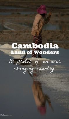 Salt harvesting in Cambodia. Cambodia is a land of wonders. Come and discover it through our lens with 10 photos. Click to see more.