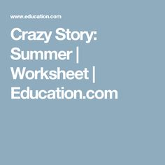 Crazy Story: Summer | Worksheet | Education.com