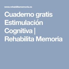 Cuaderno gratis Estimulación Cognitiva | Rehabilita Memoria