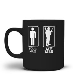 # Your Man My Man - Military Wife .  This is perfect for you or as a gift, its unique and eye-catching design was made by the appraised designer Sticky, Get yours now, This isperfect for: Army Wife, Military Wife.