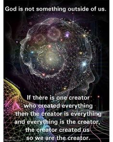 God is not something outside of us. If there is one creator: who created everything then the creator is everything and everything is the creator, the creator created us me so we are the creator. Awakening Quotes, Spiritual Awakening, Spiritual Enlightenment, Spiritual Guidance, Spiritual Quotes, Spiritual Growth, Third Eye, Chakra, Zen Attitude
