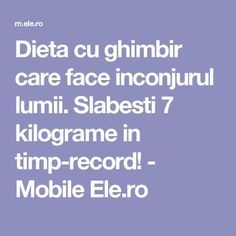 Dieta cu ghimbir care face inconjurul lumii. Slabesti 7 kilograme in timp-record! - Mobile Ele.ro Healthy Life, Healthy Eating, Sweets Recipes, Metabolism, Cardio, Health Fitness, Food, Knits, Plants