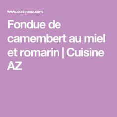 Fondue de camembert au miel et romarin | Cuisine AZ