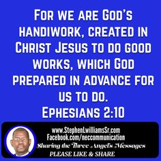 """""""For we are God's handiwork, created in Christ Jesus to do good works, which God prepared in advance for us to do."""" Ephesians 2:10 NIV http://bible.com/111/eph.2.10.niv"""