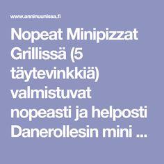 Nopeat Minipizzat Grillissä (5 täytevinkkiä) valmistuvat nopeasti ja helposti Danerollesin mini pizza taikinasta! Nappaa talteen ihanat täytevinkit! Mini
