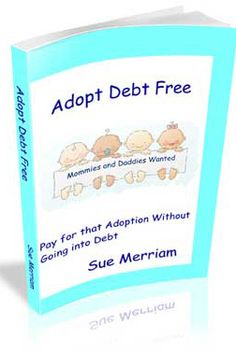 """Debt free adoption.. I'm not to the """"having kids"""" point yet.. But adoption may be an option when I get there!"""