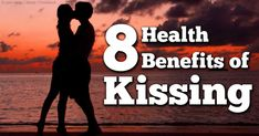 8 Amazing Health Benefits of Kissing Your Loved Ones