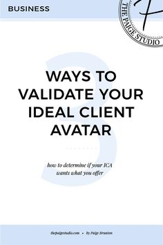3 ways to validate your ideal client avatar — The Paige Studio • Squarespace Website Designer
