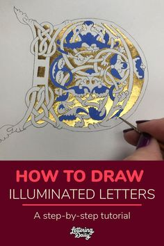 You want to learn how to draw illuminated letters? Join us for this tutorial where Sue Higginson guides you through her whole creation process - step by step! You will learn everything you need to know on how to get started with illuminated letters. Calligraphy Tutorial, Lettering Tutorial, Chalk Lettering, Lettering Design, Brush Lettering, Illuminated Letters, Illuminated Manuscript, Letters For Kids, How To Draw Letters