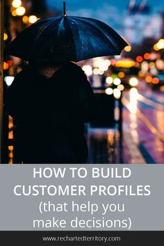 How to build customer profiles that help you make decisions
