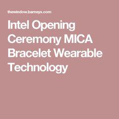 Intel Opening Ceremony MICA Bracelet Wearable Technology