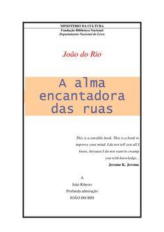 A alma encantadora das ruas - Rio, João do. by Angela Natel via slideshare