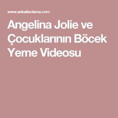 Angelina Jolie ve Çocuklarının Böcek Yeme Videosu