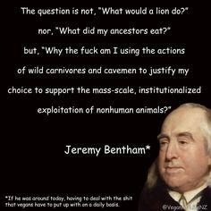 """The question is not..."" -Jeremy Bentham #vegan #vegetarian #glutenfree #food #GoVegan #organic #healthy #RAW #recipe #health #whatveganseat"