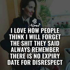 THERE IS NO EXPIRATION DATE ON DISRESPECT