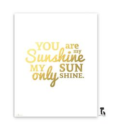 gold foil print - you are my sunshine wall art, you are my sunshine sign, nursery art, nursery print, quote print on Etsy, $22.00