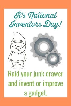 It's National Inventors Day! What can your family create when you clean out the junk drawer?