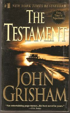 The Testament, John Grisham (good one-like all of his books)