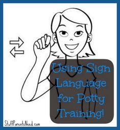 Great information about using sign language as an aide in potty training. #GreatPottyTrainingTipsYouShouldKnow