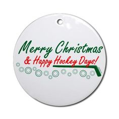 Merry Christmas and Happy Hockey Days ornament...good tag line for a page.