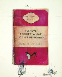 Harland Miller you are heartless. Menopausal?
