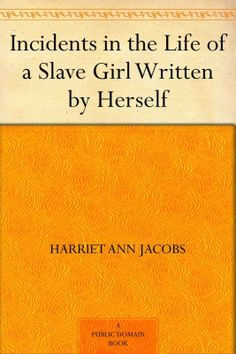 Incidents in the Life of a Slave Girl Written by Herself by Harriet Ann Jacobs on StoryFinds -#free -an American writer, who escaped from slavery and became an abolitionist speaker and reformer http://ow.ly/sJdTj