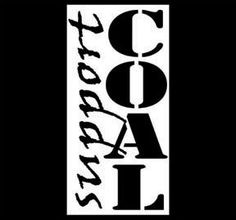 Support Coal and Coal Miners