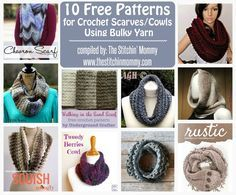 10 Free Patterns for Crochet Scarves/Cowls Using Bulky - Round Up compiled by The Stitchin' Mommy   www.thestitchinmommy.com