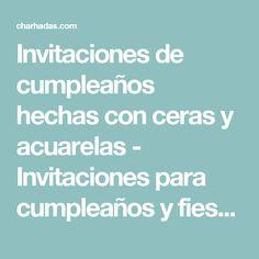 Invitaciones de cumpleaños hechas con ceras y acuarelas - Invitaciones para cumpleaños y fiestas infantiles - Cumpleaños infantiles y fiestas - Charhadas.com